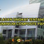 Mengenal ACP (Aluminium Composite Panel)